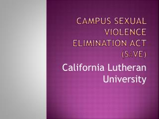 Campus Sexual Violence Elimination Act   (S A VE)