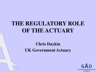 THE REGULATORY ROLE OF THE ACTUARY