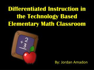 Differentiated Instruction in the Technology Based Elementary Math Classroom
