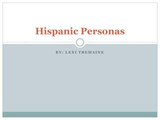 Hispanic Personas