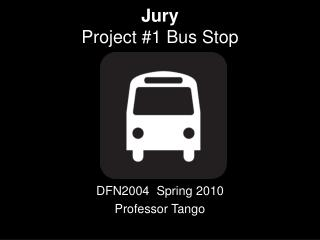 Jury Project #1 Bus Stop