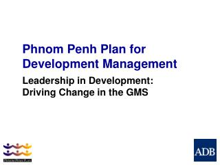Leadership in Development: Driving Change in the GMS