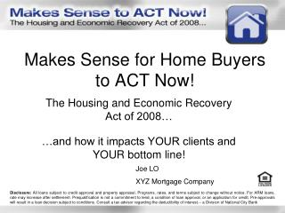 Makes Sense for Home Buyers to ACT Now!