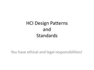 HCI Design Patterns and  Standards