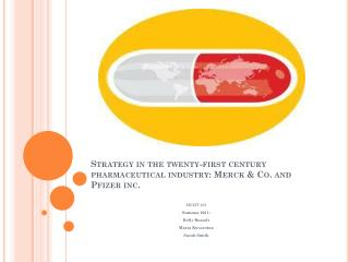 Strategy in the twenty-first century pharmaceutical industry: Merck & Co. and Pfizer inc.
