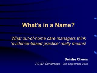What's in a Name? What out-of-home care managers think 'evidence-based practice' really means!