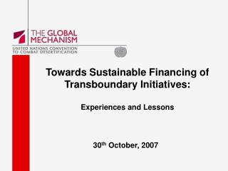 Towards Sustainable Financing of Transboundary Initiatives:  Experiences and Lessons