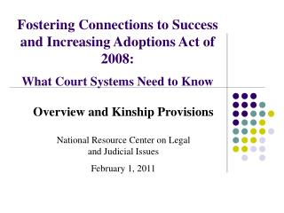 Overview and Kinship Provisions National Resource Center on Legal  and Judicial Issues