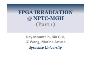 FPGA IRRADIATION  @ NPTC-MGH  (Part 1)