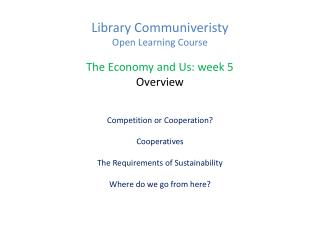 Library Communiveristy  Open Learning Course The Economy and Us: week 5 Overview