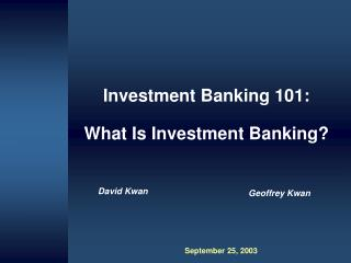 Investment Banking 101: What Is Investment Banking?