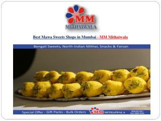 Best Mawa Sweets Shops in Mumbai - MM Mithaiwala