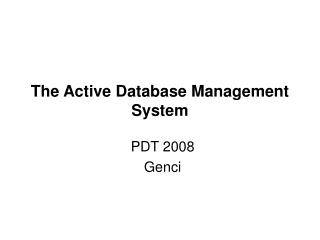 The Active Database Management System