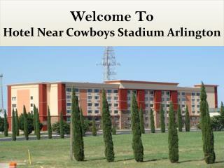 Hotel near Cowboys Stadium Arlington,