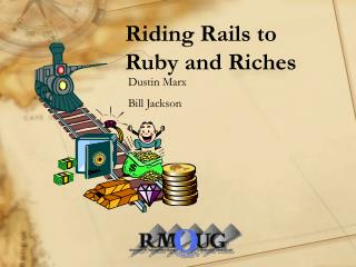Riding Rails to Ruby and Riches
