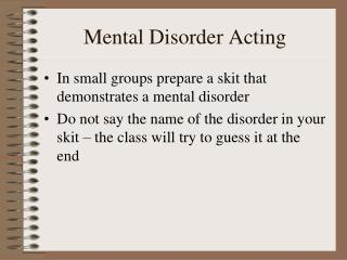 Mental Disorder Acting