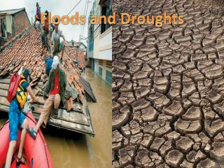 Floods and Droughts