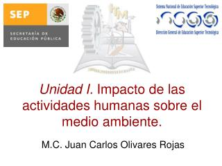 Unidad I.  Impacto de las actividades humanas sobre el medio ambiente.