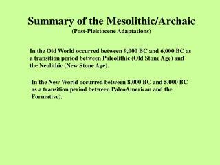 Summary of the Mesolithic/Archaic (Post-Pleistocene Adaptations)