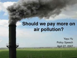 Should we pay more on air pollution?
