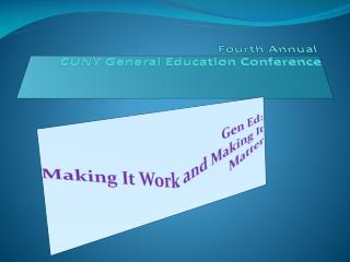 Fourth Annual  CUNY General Education Conference
