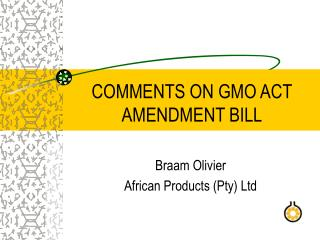 COMMENTS ON GMO ACT AMENDMENT BILL