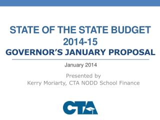 STATE OF THE STATE BUDGET  2014-15 Governor's January  Proposal