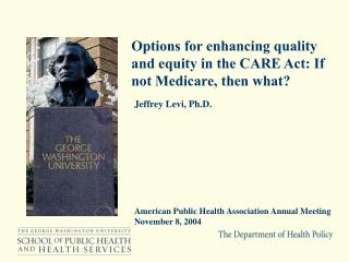 Options for enhancing quality and equity in the CARE Act: If not Medicare, then what?