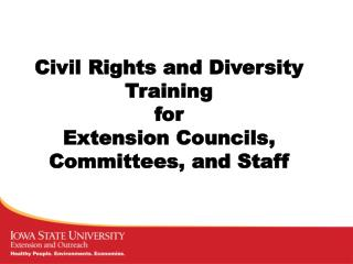 Civil Rights and Diversity Training  for Extension Councils, Committees, and Staff