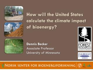How will  the United States calculate  the climate impact of  bioenergy?