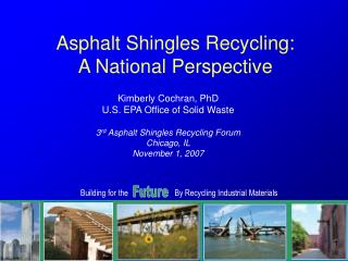 Asphalt Shingles Recycling:  A National Perspective