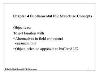 Objectives: To get familiar with Alternatives in field and record organizations