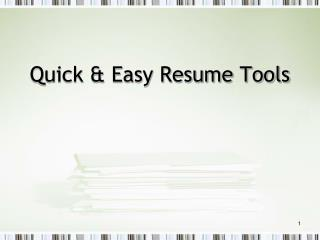 Quick & Easy Resume Tools