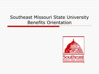 Southeast Missouri State University Benefits Orientation