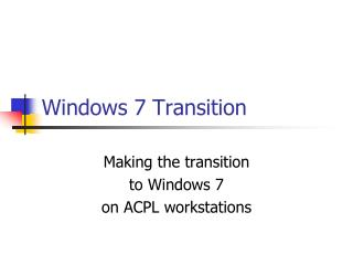 Windows 7 Transition