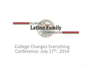 College Changes Everything Conference :  July 17 th , 2014