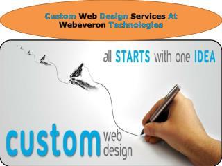 Custom Web Design Services At Webeveron Technologies