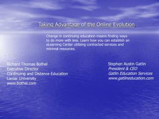 Taking Advantage of the Online Evolution Change in continuing education means finding ways