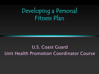 Developing a Personal  Fitness Plan