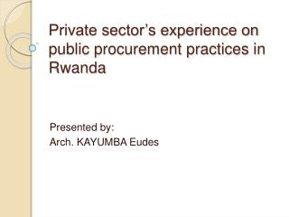 Private sector's experience on public procurement practices in Rwanda