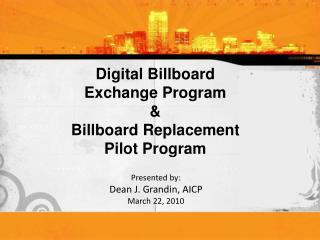 Digital Billboard  Exchange Program & Billboard Replacement Pilot Program