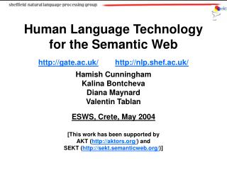 Human Language Technology  for the Semantic Web gate.ac.uk/ nlp.shef.ac.uk/