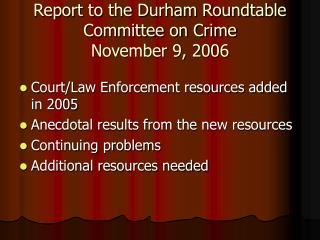 Report to the Durham Roundtable Committee on Crime November 9, 2006
