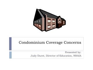 Condominium Coverage Concerns