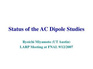 Status of the AC Dipole Studies