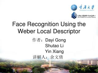 Face Recognition Using the Weber Local Descriptor