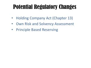 Potential Regulatory Changes