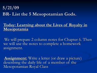 5/21/09 BR- List the 5 Mesopotamian Gods.