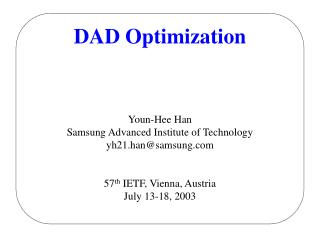 DAD Optimization Youn-Hee Han Samsung Advanced Institute of Technology yh21.han@samsung