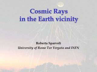 Cosmic Rays in the Earth vicinity